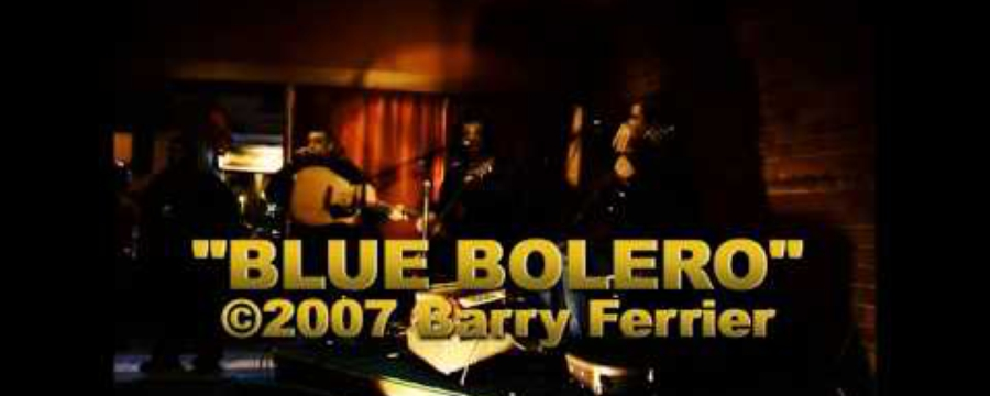 """Blue Bolero"" - Poco Loco feat. Barry Ferrier; Spanish Club, Melbourne, 2007"